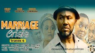Marriage crisis season 6  -  2016 Latest Nigerian Nollywood Movie