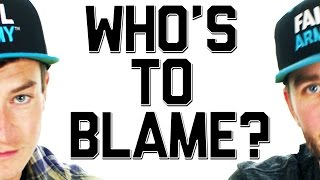 Who do you blame life
