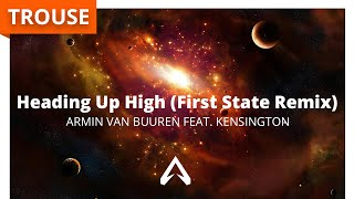 Armin van Buuren feat. Kensington - Heading Up High (First State Remix)