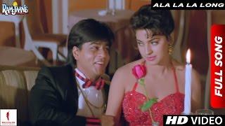 Ala La La Long Full Song | Ram Jaane |  Shah Rukh Khan, Juhi Chawla