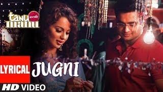 Tanu Weds Manu: JUGNI Lyrical Video | Kangana Ranaut |Mika Singh | Krsna Solo