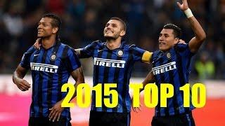 Inter Milan ● Top 10 Goals - 2015 ||HD||