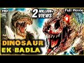 Dinosaur - Ek Badla Full Hindi Movie | Super Hit Hollywood Movie Dubbed In Hindi | Action Movie