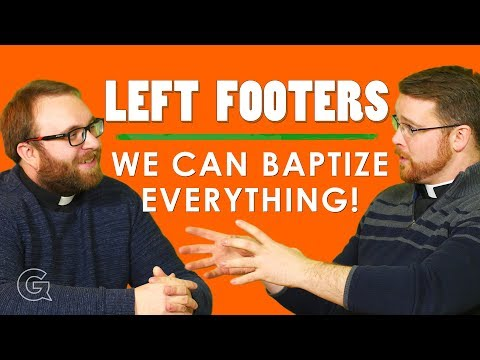Xxx Mp4 We Can Baptize Everything LEFT FOOTERS 3gp Sex