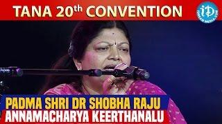 Padma Shri Dr Shobha Raju Annamacharya Keerthanalu @ TANA 20th Conference