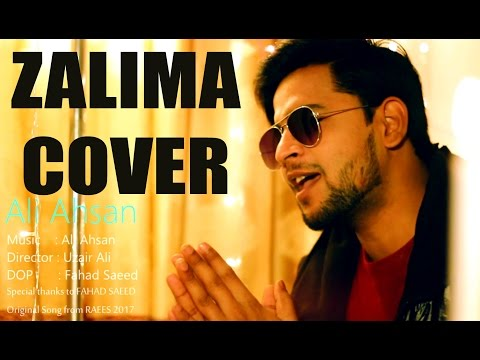 Zalima Cover Song - Ali Ahsan - Raees 2017