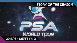 Squash: Story Of The Season - 2015/16 Men's Pt. 2