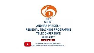 MANA TV AMARAVATI II SCERT, A.P – Remedial Teaching Programme Teleconference II 28-03-2017