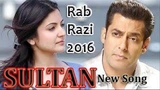 Sultan Movie Song 2016 Rab Razi By Atif Aslam Staring Salman Khan Anushka Sharma