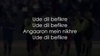Ude Dil Befikre | Full Song With Lyrics |Befikre  |Benny Dayal  |Ranveer Singh  |Vaani Kapoor