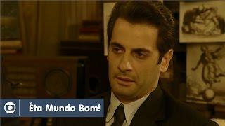 Êta Mundo Bom!: capítulo 163 da novela, segunda, 25 de julho, na Globo