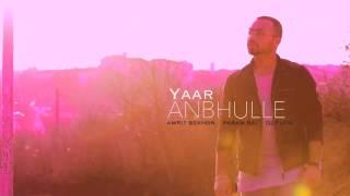 Amrit Sekhon - Yaar Anbhulle (unofficial) latest Punjabi song 2016