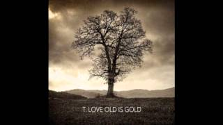 T.Love - Old Is Gold (2012) FULL ALBUM