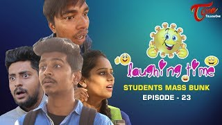 Laughing Time | Students Mass Bunk | Episode 23 | by Ravi Ganjam | #TeluguComedyWebSeries