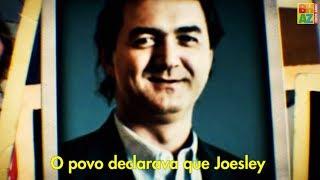Faroeste Caboclo VIII - Joesley Batista