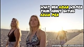 WHAT NON-ASIAN WOMEN THINK ABOUT DATING ASIAN MEN