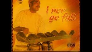 Chief Okpan Arhibo - I Nor Go Fall