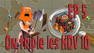 On triple les HDV 10 - Les Papys Warriors attaquent EP 5 CoC