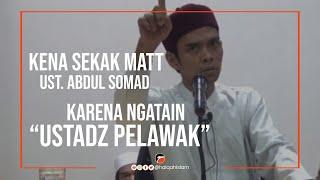 """UAS Sekak MATT yang ngatain """"Ust Pelawak"""""""