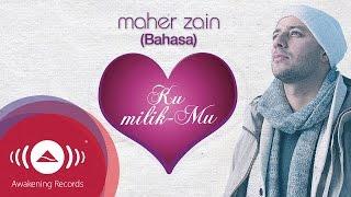 Maher Zain - Ku MilikMu (Bahasa Version) | Official Lyric Video