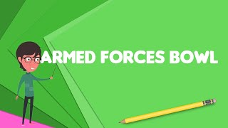 What is Armed Forces Bowl?, Explain Armed Forces Bowl, Define Armed Forces Bowl
