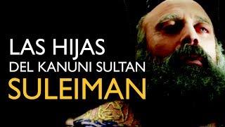 Lo que NO SABIAS de LAS HIJAS del sultan SULEIMAN (Capitulo 43) - La Turca
