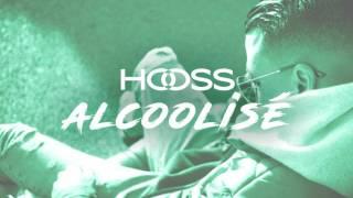 Hooss // Alcoolisé // son officiel 2017