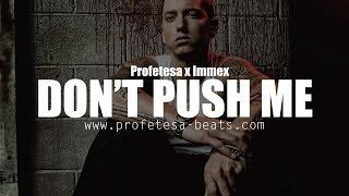 Eminem Type Rap Beat ''Don't Push Me''  (Prod. Profetesa & Immex)