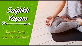 Yogada Nefes Çeşitleri Nelerdir?
