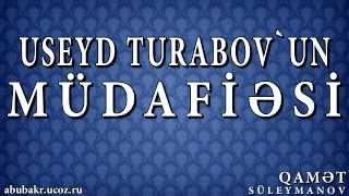 Qamət Süleymanov - Useyd Turabov`un müdafiəsi