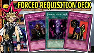 Yu-Gi-Oh! FORCED REQUISITION DECK | AMAZING STRATEGY