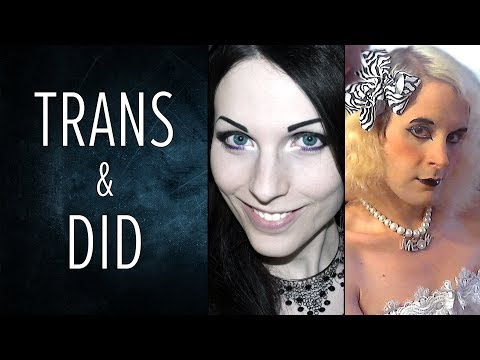 Overcoming DID as a Transgender Person (featuring Bad Girl)