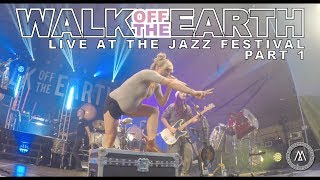 WALK OFF THE EARTH LIVE AT THE JAZZ FESTIVAL 2017 PART 1 *BEHIND THE SCENES*