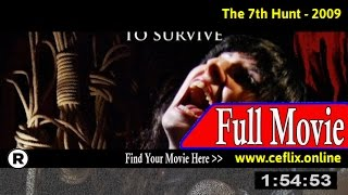 Watch: The 7th Hunt (2009) Full Movie Online