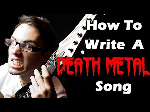 How To Write A DEATH METAL Song! Video Clip