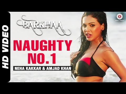 Xxx Mp4 Naughty No 1 Official Video Barkhaa Sara Loren Neha Kakkar Amjad Khan 3gp Sex