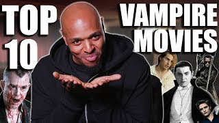 The Ten Best Vampire Movies Ever
