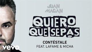 Juan Magan - Contéstale (Audio) ft. Lafame, Micha