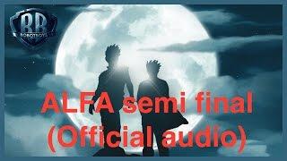 Alfa semi final Full version - Robotboys - (Official audio)