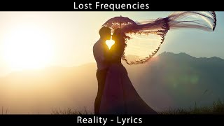 Lost Frequencies  - Reality - Lyrics