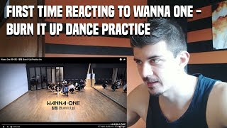 FIRST TIME REACTING TO WANNA ONE (워너원) - 활활 (Burn It Up) DANCE PRACTICE