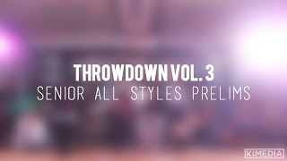 Senior All Styles Prelims | Throwdown Vol. 3