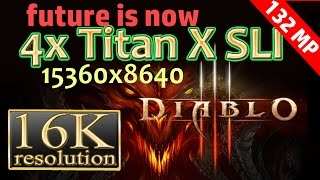 Diablo III 16K resolution(15360x8640) 4x Titan X SLI - Diablo III 16K gameplay 16k
