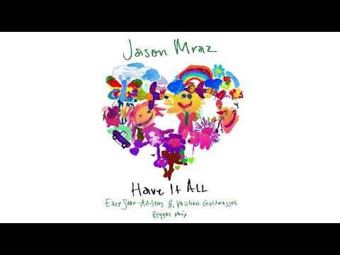 Jason Mraz - Have It All [Easy Star-All Stars & Michael Goldwasser Reggae Mix]