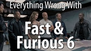 Everything Wrong With Fast & Furious 6