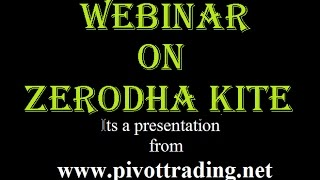 Webinar on Zerodha Kite ( in Hindi ) - www.pivottrading.co.in