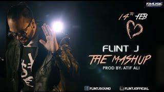 Flint J - The Mashup | Valentine Mashup 2016