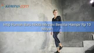 Intip Rumah Baru Nikita Mirzani yang Bernilai Hampir Rp 10 Milyar