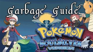 Garbage Guide To Pokemon SoulSilver