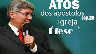 Pastor Hernandes Dias Lopes - Atos 20 Igreja de Éfeso